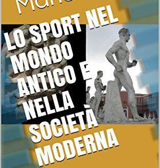 Lo sport nel mondo antico e nella società moderna